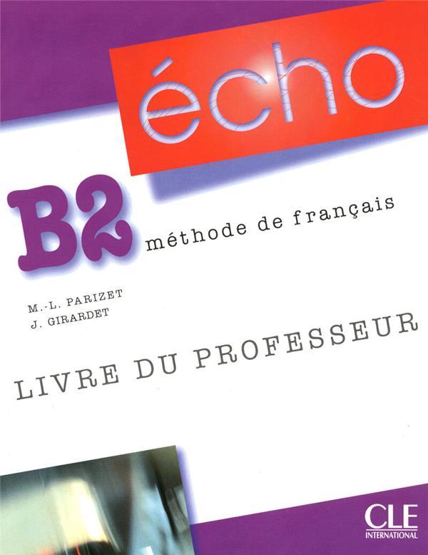 Echo; Francais ; Niveau B2 ; Livre Du Professeur
