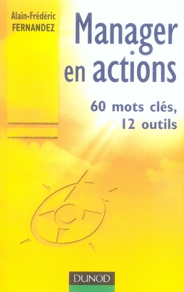 Manager En Actions - 1 - 60 Mots Cles, 12 Outils