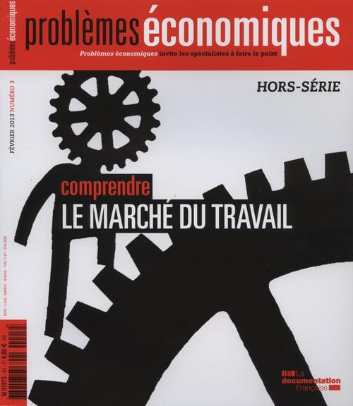 Problemes Economiques T.3; Comprendre Le Marche De Travail