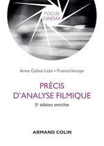 Précis d'analyse filmique - 5e éd.  - Anne Goliot-Lété - Francis Vanoye