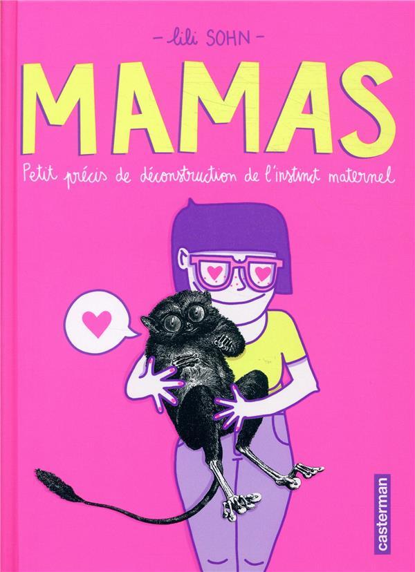 Mamas ; petits précis de déconstruction de l'instinct maternel