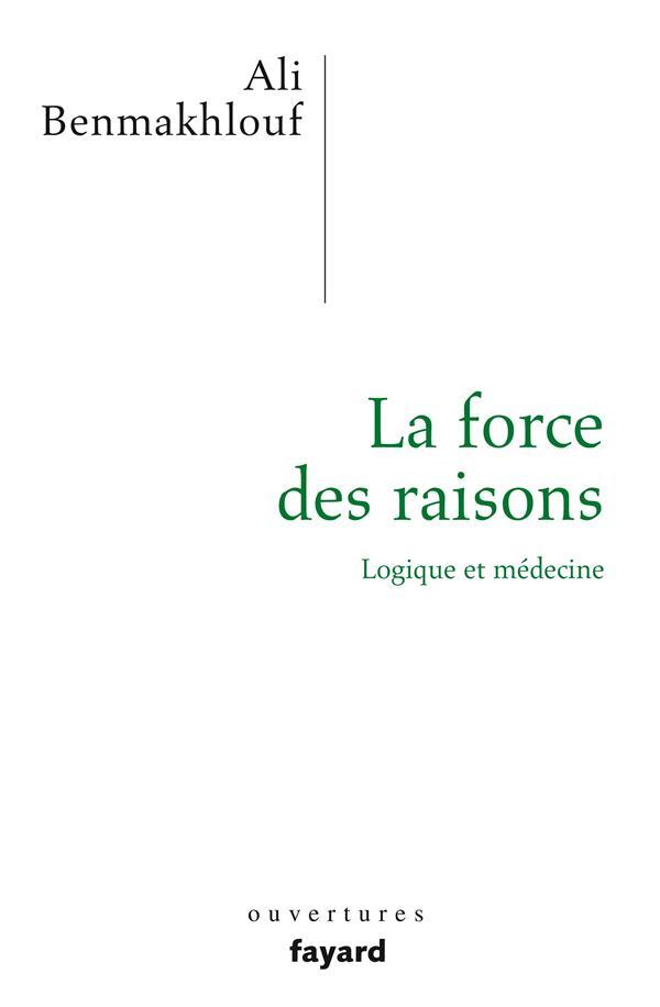 LA FORCE DES RAISONS  -  LOGIQUE ET MEDECINE