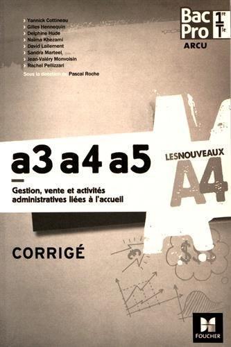 LES NOUVEAUX A4 ; gestion, vente et activités administratives liées à l'accueil ; A3, A4, A5 ; bac pro ; 1re, terminale ; ARCU ; corrigé