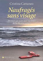 Couverture de Naufrages Sans Visage - Donner Un Nom Aux Victimes De La Mediterranee