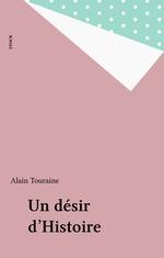 Vente Livre Numérique : Un désir d'Histoire  - Alain TOURAINE