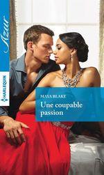 Vente EBooks : Une coupable passion  - Maya Blake