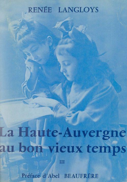 La Haute-Auvergne au bon vieux temps (3)