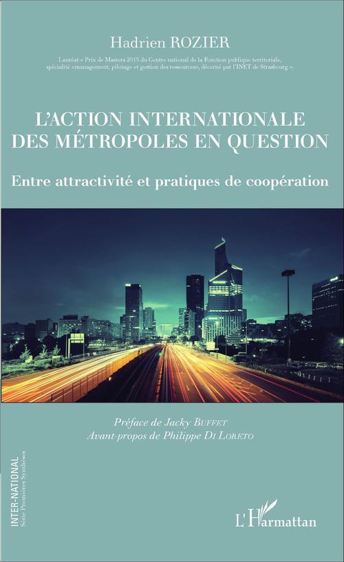 L'action internationale des métropoles en question ; entre attractivité et pratiques de coopération