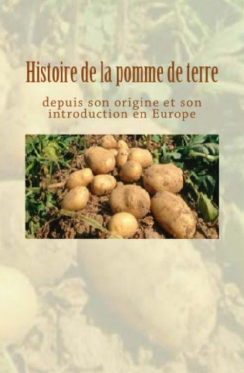 Histoire de la pomme de terre depuis son origine et son introduction en Europe