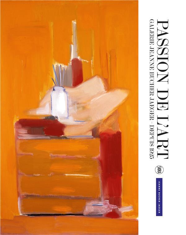 Passion de l'art ; la galerie Jeanne Bucher Jaeger, depuis 1925