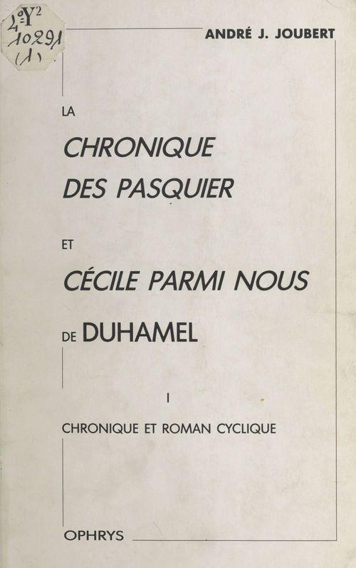 La chronique des pasquiers et cecile parmi nous  chronique et roman cyclique