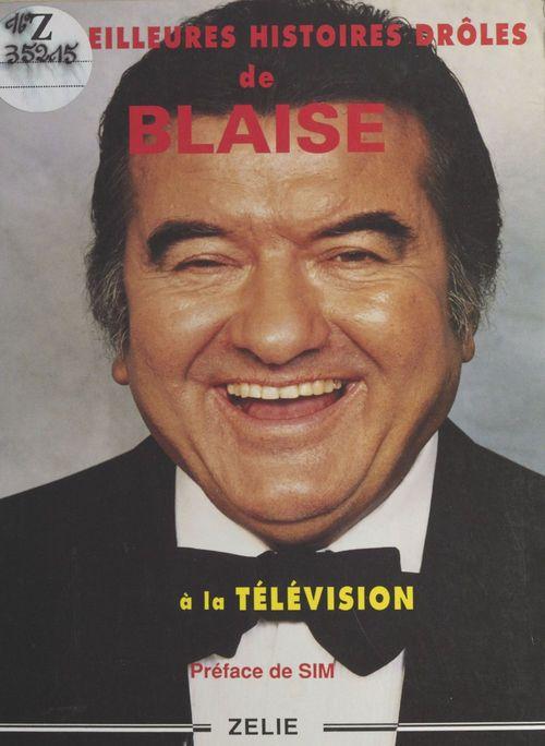 Les meilleures histoires de Blaise à la télévision