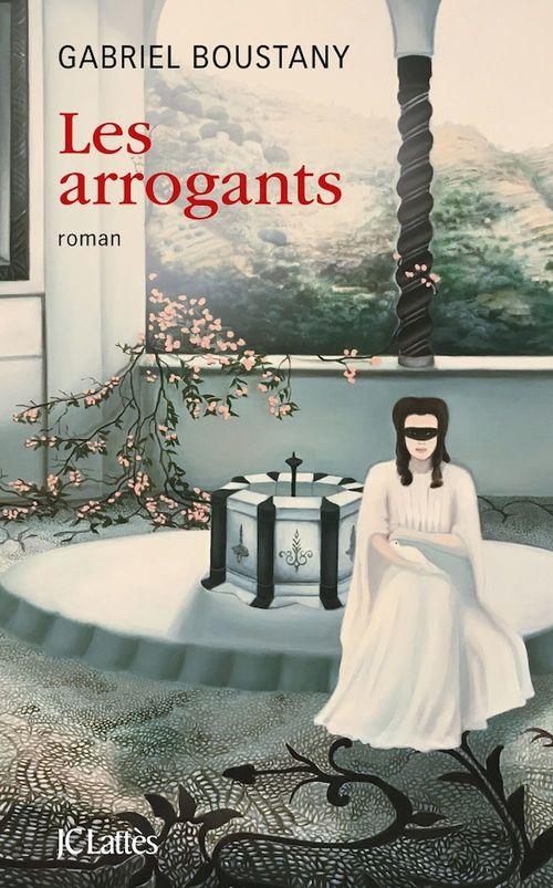 Les arrogants  - Gabriel Boustany