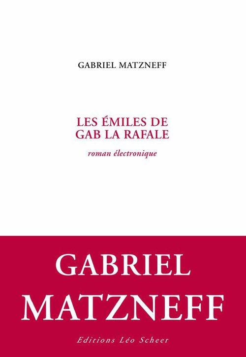 Les émiles de Gab la Rafale ; roman électronique