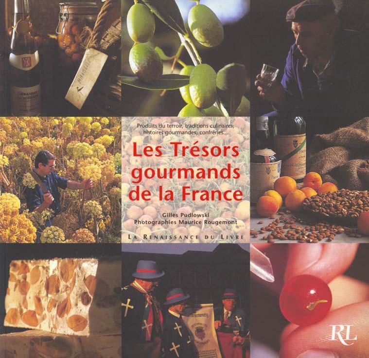 les tresors gourmands de la france ; produit du terroir traditions culinaires histoires gourmandes confreries