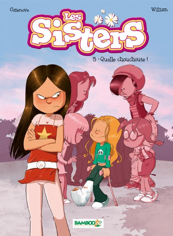 Les Sisters T.5 ; quelle chouchoute !