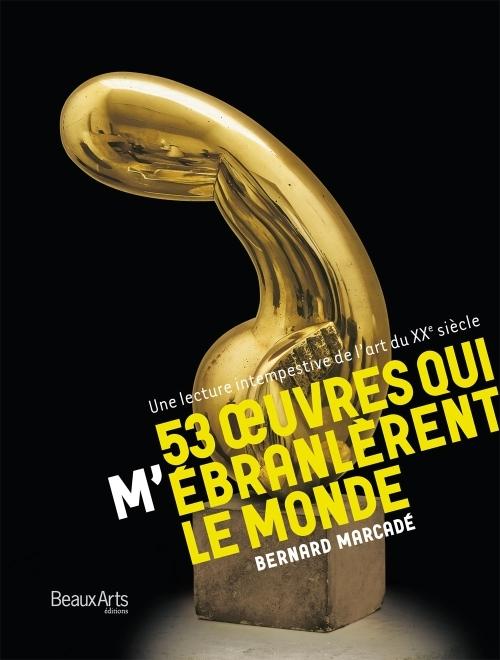 53 Oeuvres Qui M'Ebranlerent Le Monde