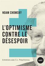 Couverture de L'optimisme contre le desespoir ; entretiens avec C. J. Polychroniou
