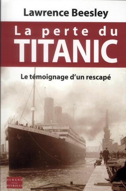 La perte du Titanic, le témoignage d'un rescapé