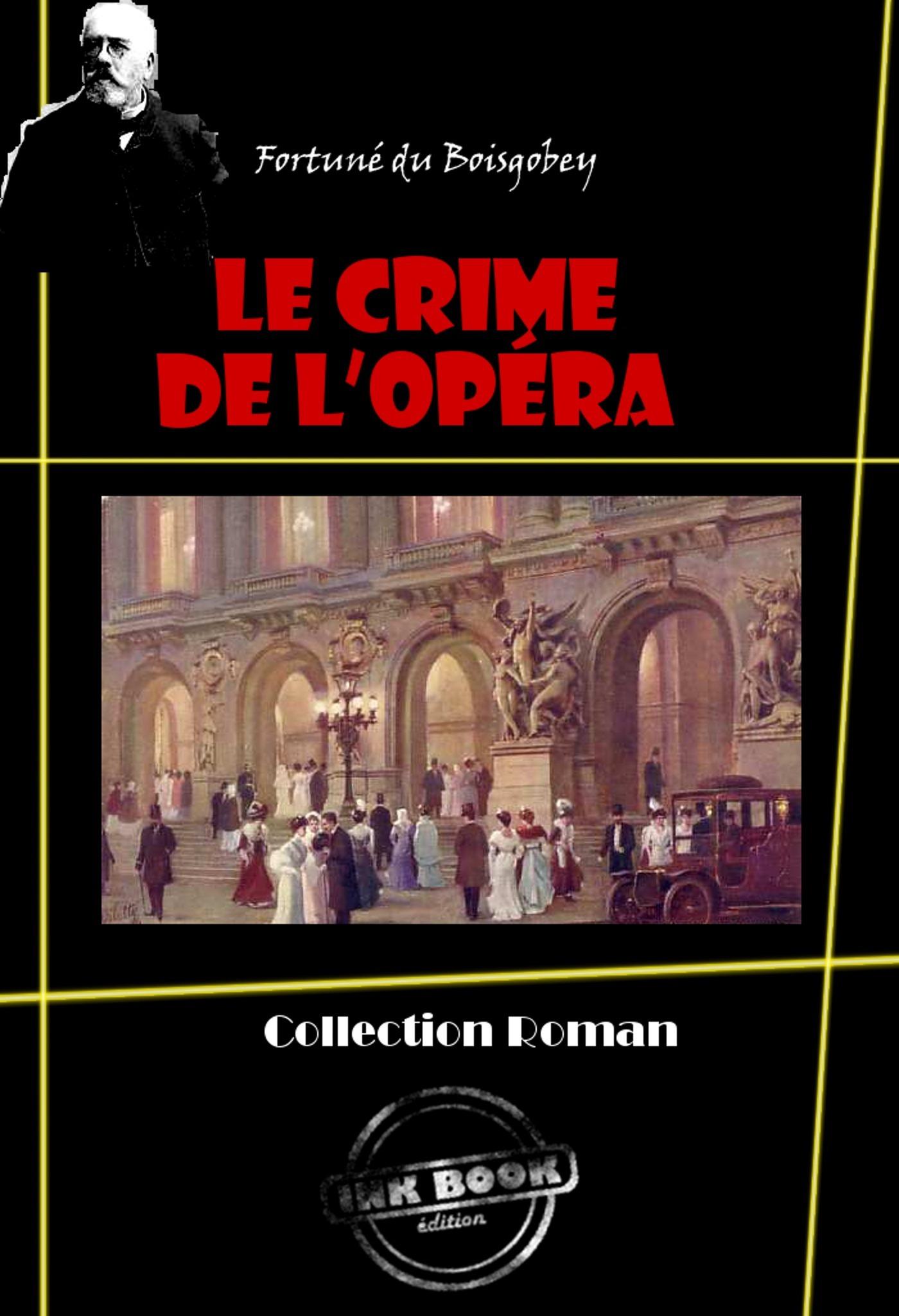 Le Crime de l´Opéra en deux tomes : 1. La loge sanglante - 2. La pelisse du pendu