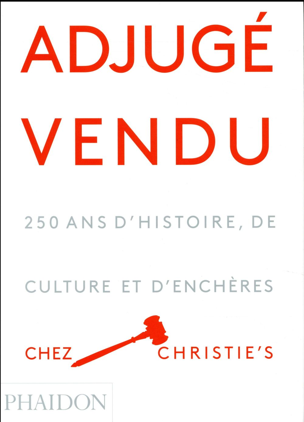 Adjugé vendu ! 250 ans d'histoire, de culture et d'enchères chez Christie's