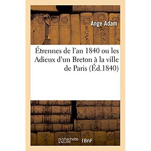 Etrennes de l'an 1840 ou les adieux d'un breton a la ville de paris