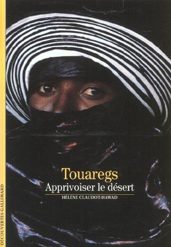 Touaregs - apprivoiser le desert