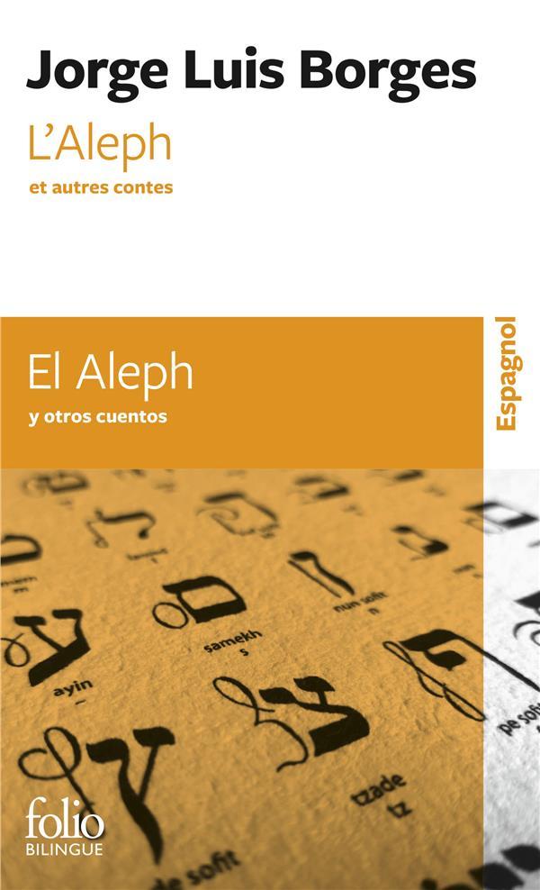 L'aleph et autres contes ; el aleph y otros cuentos