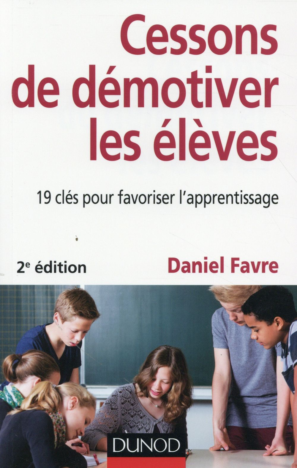 Cessons de démotiver les élèves (2e édition)