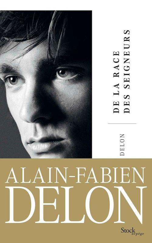De la race des seigneurs  - Alain-Fabien Delon