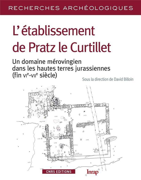 Recherches archeologiques n.10 ; l'etablissement de pratz le curtillet ; un domaine merovingien dans les hautes terres jurassiennes (fin vie-viie siecle)