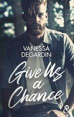 Give Us a Chance  - Vanessa Degardin