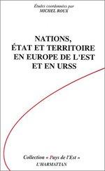 Vente Livre Numérique : Nations, Etat et Territoire en Europe de l'Est et en URSS  - Michel Roux