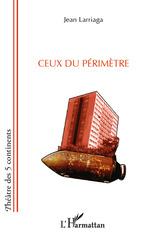 Vente Livre Numérique : Ceux du périmètre  - Jean Larriaga