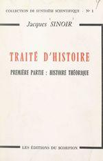Traité d'histoire (1). Histoire théorique