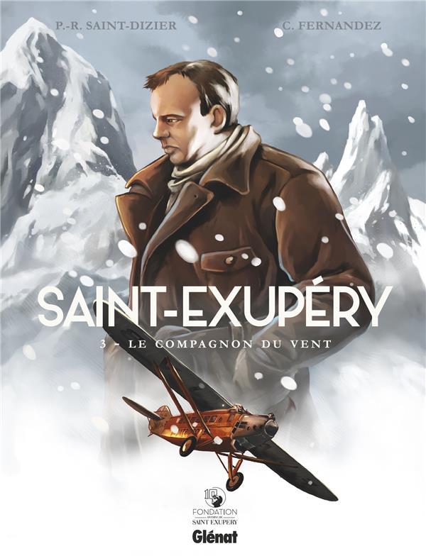 Saint-Exupéry T.3 ; le compagnon du vent