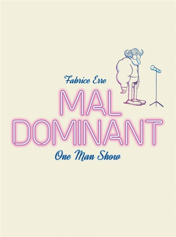 Mal dominant ; one man show