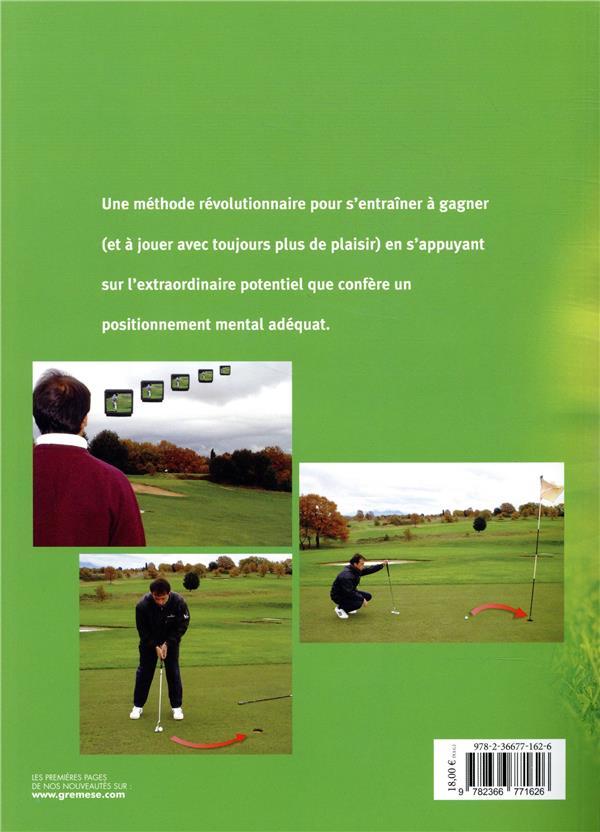 le mental du golfeur ; techniques, exercices et entrainement pour exceller au golf