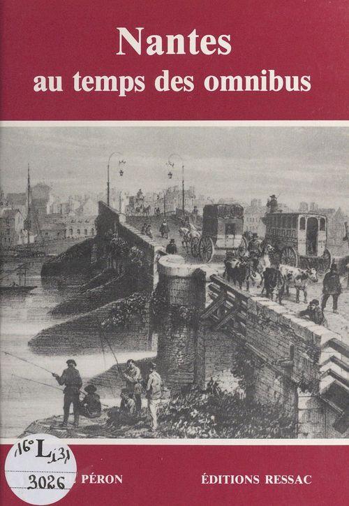 Nantes au temps des omnibus  - André Péron