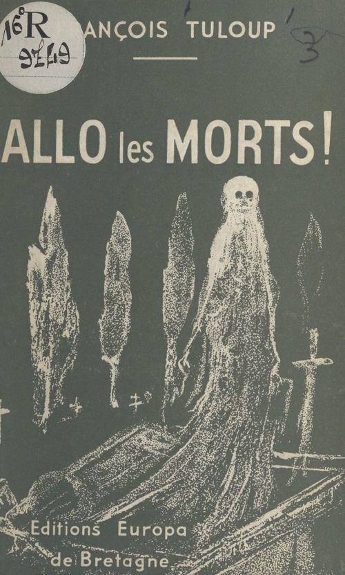 Allô les morts !  - François Tuloup
