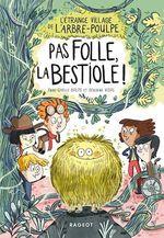 Vente EBooks : L'étrange village de l'Arbre-Poulpe - Pas folle, la bestiole !  - Séverine Vidal - Anne-Gaëlle Balpe
