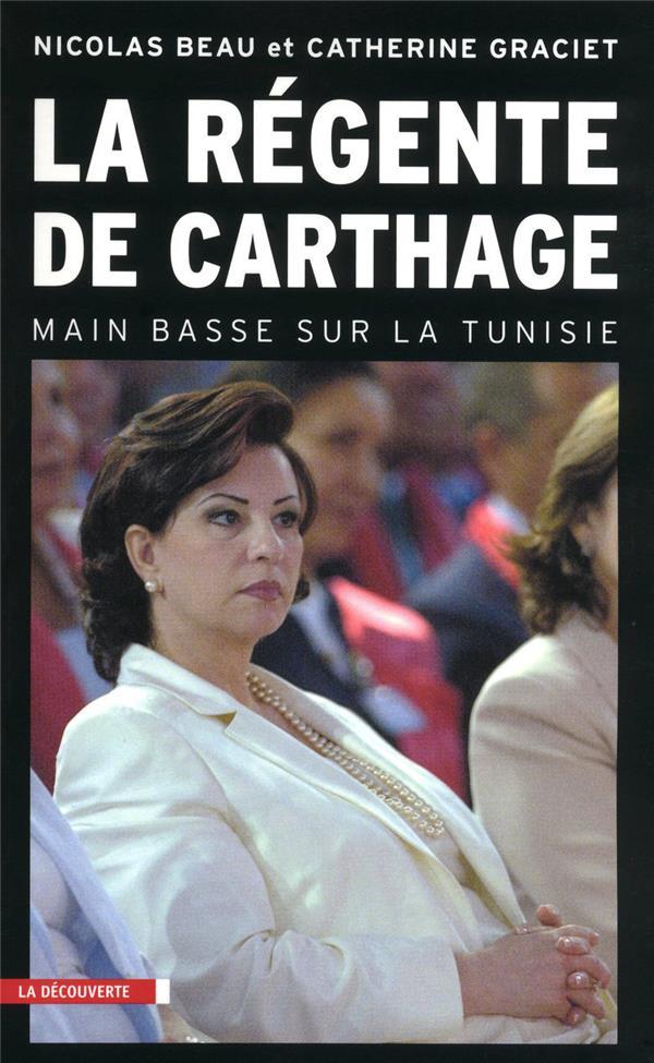 La Regente De Carthage ; Main Basse Sur La Tunisie