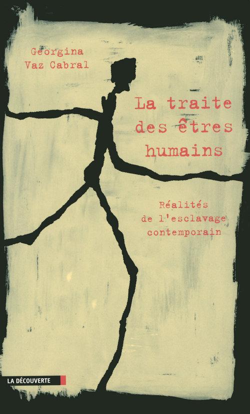 La traite des êtres humains ; réalités de l'esclavage contemporain