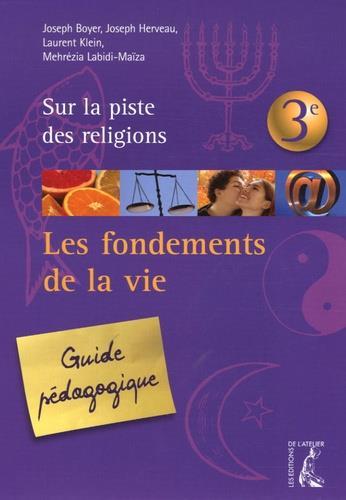 Les fondements de la vie guide pedagogique - 3e