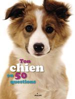 Couverture de Ton chien en 50 questions