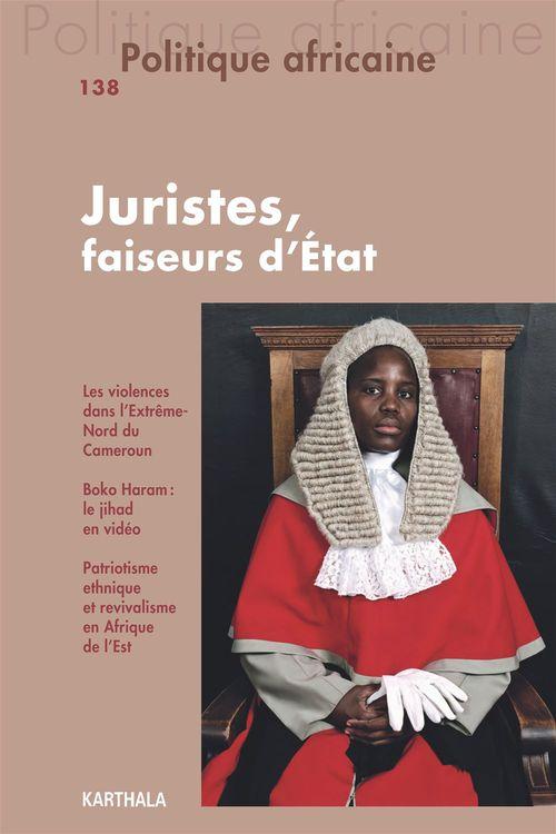 Revue politique africaine N.138 ; juristes, faiseurs d'Etat