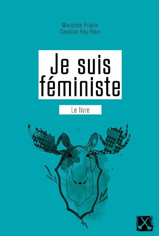 Je suis féministe ; le livre