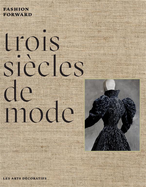 TROIS SIECLES DE MODE