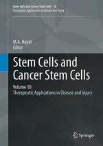 Stem Cells and Cancer Stem Cells, Volume 10  - M.A. Hayat