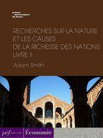 Vente Livre Numérique : Recherches sur la nature et les causes de la richesse des nations. Livre II  - Adam Smith